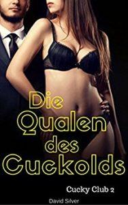 Die Qualen des Cuckolds (Cucky Club 2)